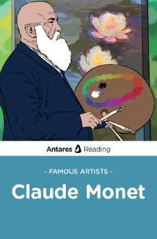 Famous Artists: Claude Monet