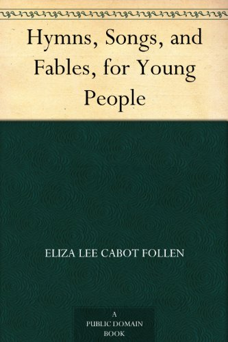 Hymns, Songs, and Fables for Young People